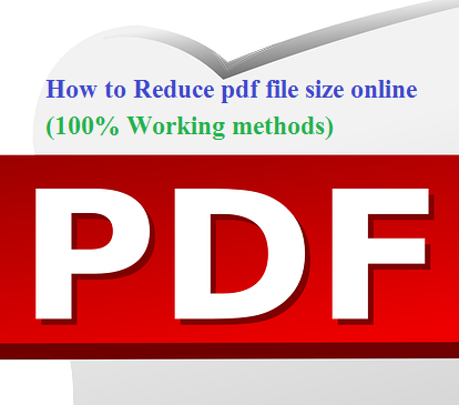 How to Reduce pdf file size online (100% Working methods)