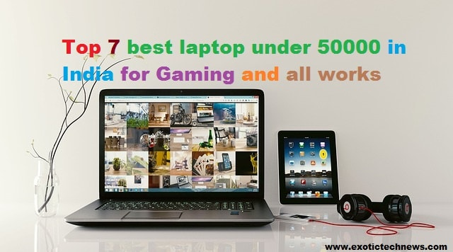 Top 7 best laptop under 50000 in India for Gaming and all works-min