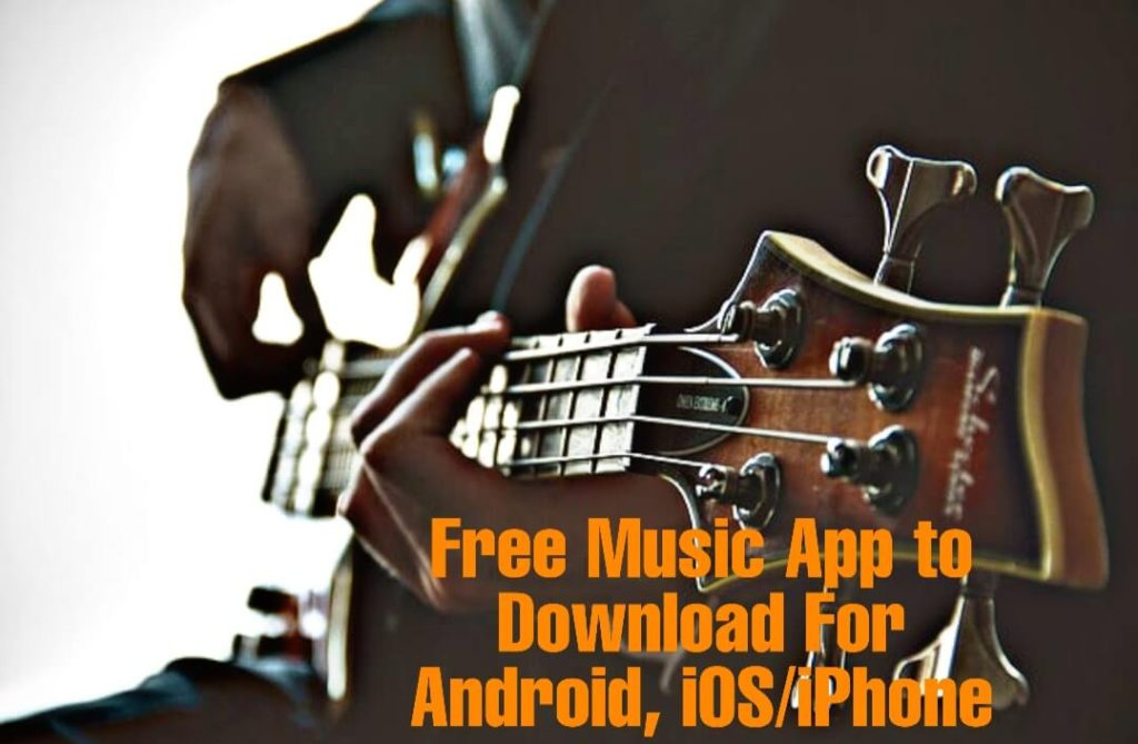 Here are some of the best free music app to download free of cost