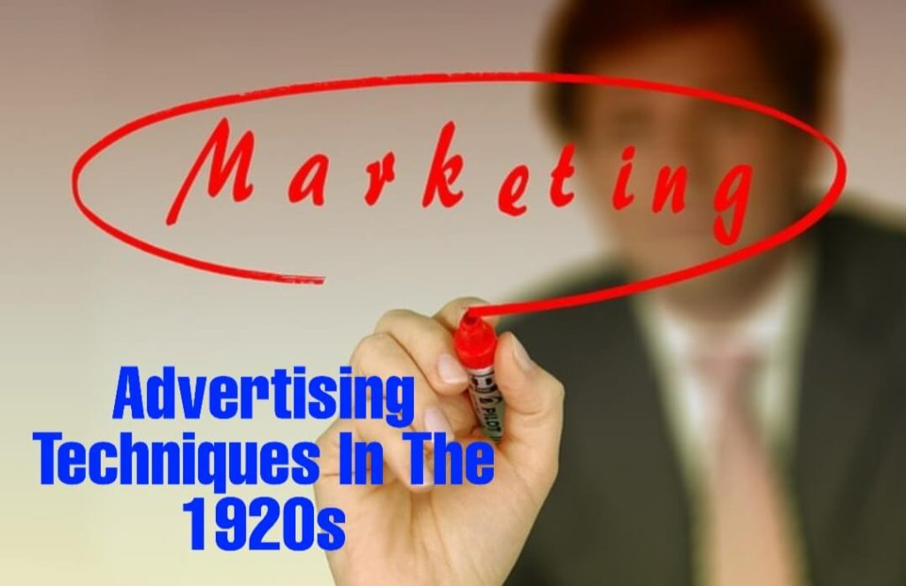 Here are some of the best advertising techniques in the 1920s