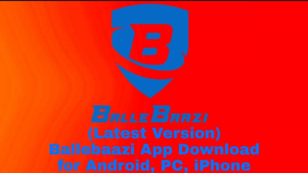 (Latest Version) Ballebaazi App Download free of cost for Android, PC, iPhone