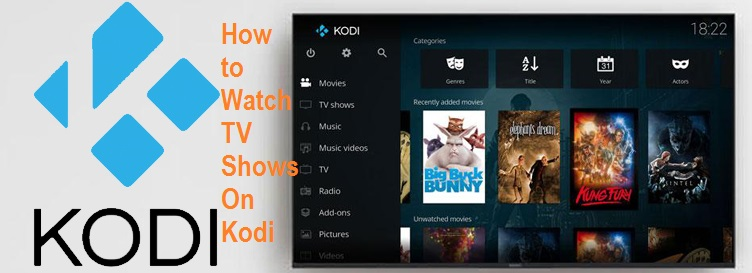 How to Watch TV Shows On Kodi